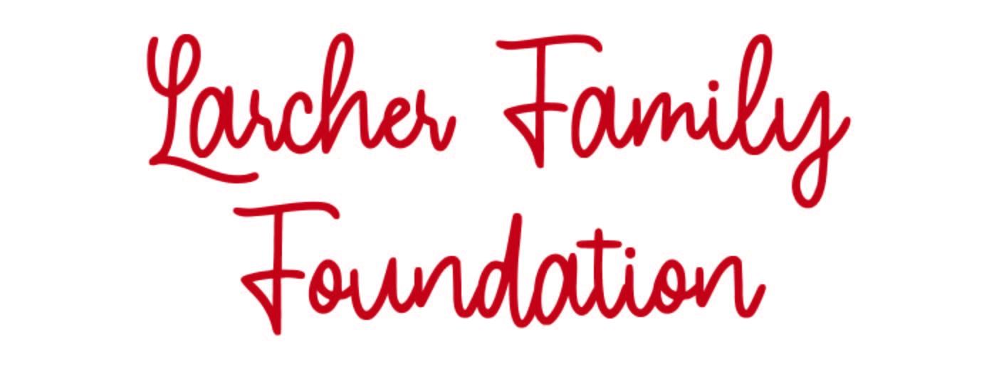 Larcher Family Foundation script